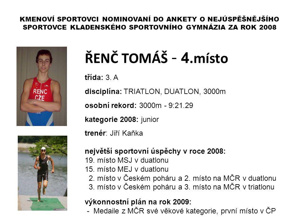 ŘENČ TOMÁŠ - 4.místo třída: 3. A disciplína: TRIATLON, DUATLON, 3000m