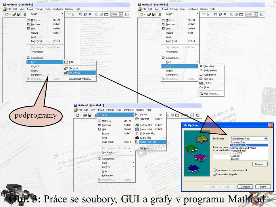 Obr. 3: Práce se soubory, GUI a grafy v programu Mathcad.