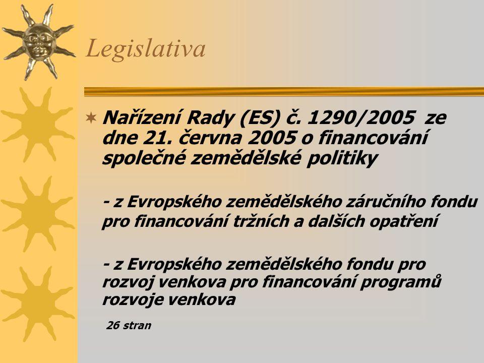 Legislativa Nařízení Rady (ES) č. 1290/2005 ze dne 21. června 2005 o financování společné zemědělské politiky.