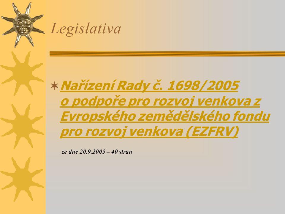 Legislativa Nařízení Rady č. 1698/2005 o podpoře pro rozvoj venkova z Evropského zemědělského fondu pro rozvoj venkova (EZFRV)