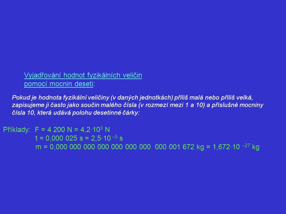 Vyjadřování hodnot fyzikálních veličin pomocí mocnin deseti: