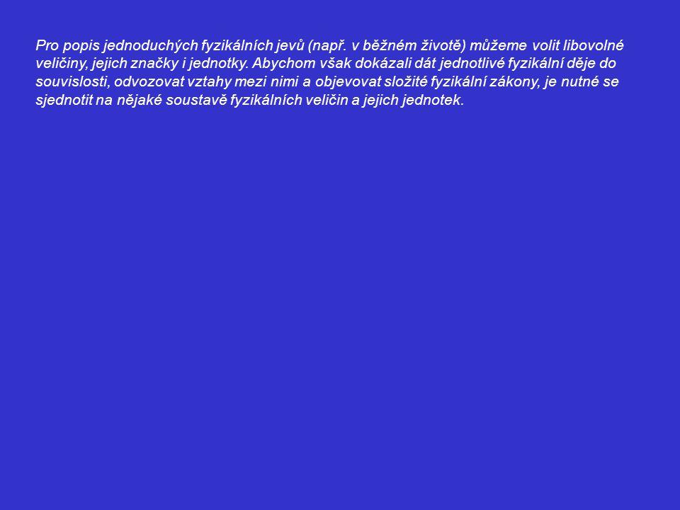Pro popis jednoduchých fyzikálních jevů (např