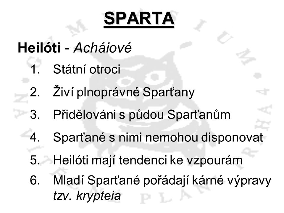 SPARTA Heilóti - Acháiové Státní otroci Živí plnoprávné Sparťany