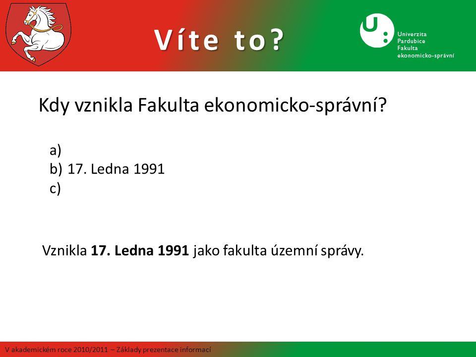 Víte to Kdy vznikla Fakulta ekonomicko-správní 17. Ledna 1991