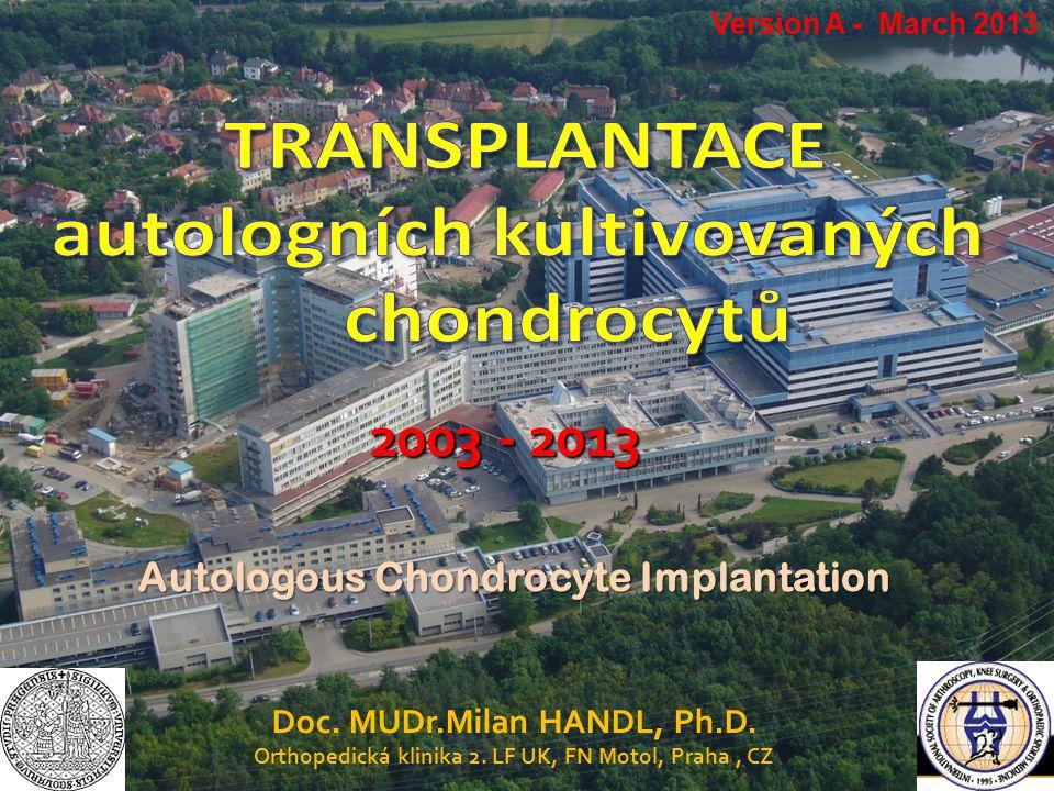 2003 - 2013 TRANSPLANTACE autologních kultivovaných chondrocytů