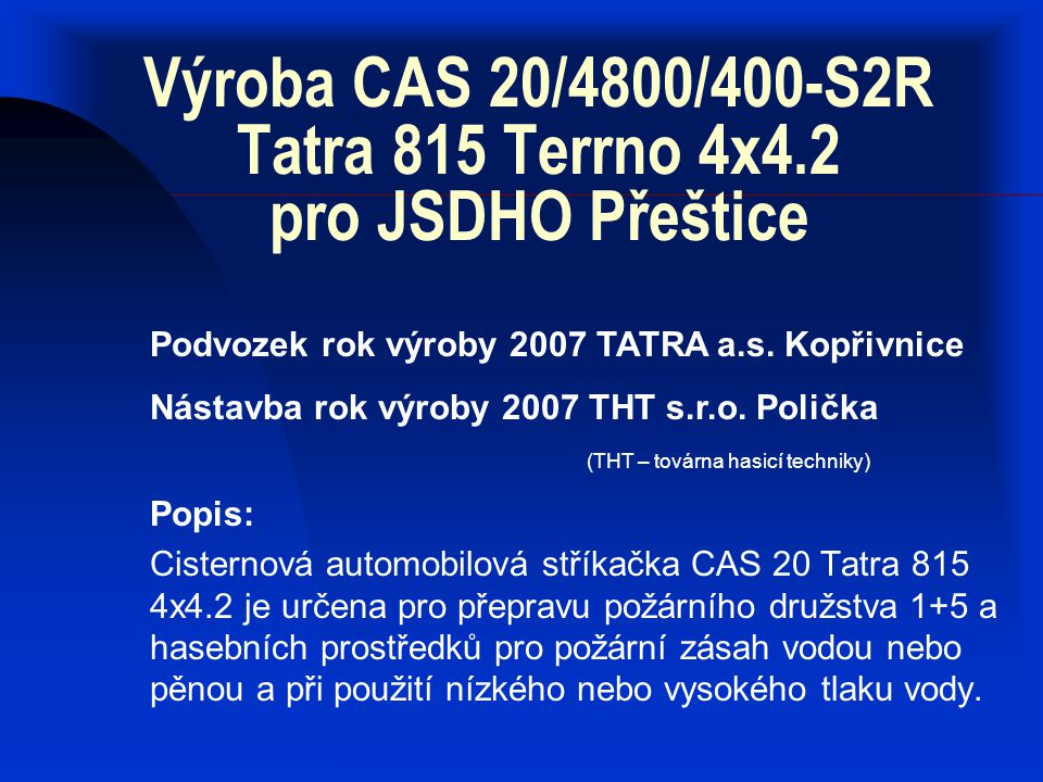 Výroba CAS 20/4800/400-S2R Tatra 815 Terrno 4x4.2 pro JSDHO Přeštice