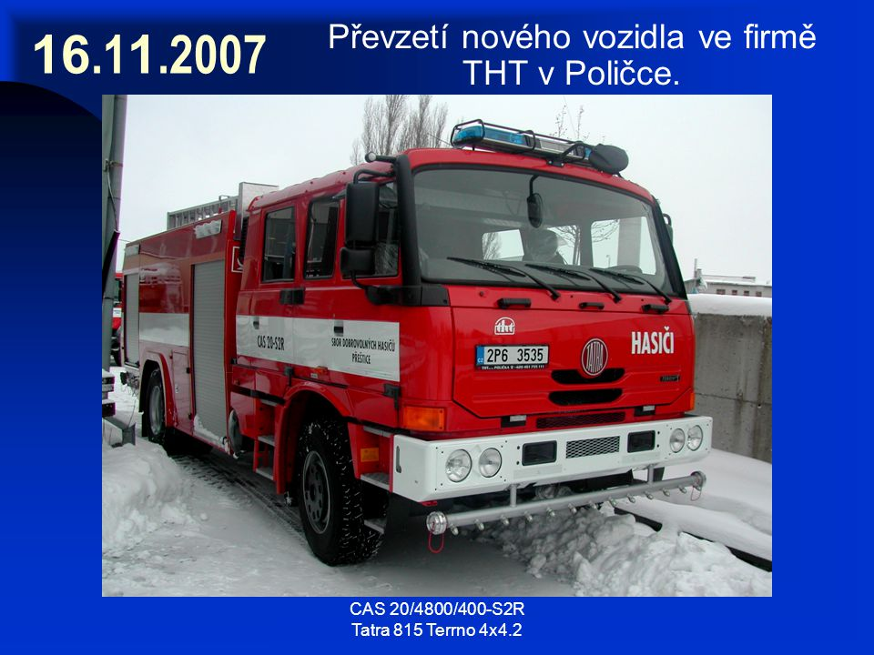 16.11.2007 Převzetí nového vozidla ve firmě THT v Poličce.