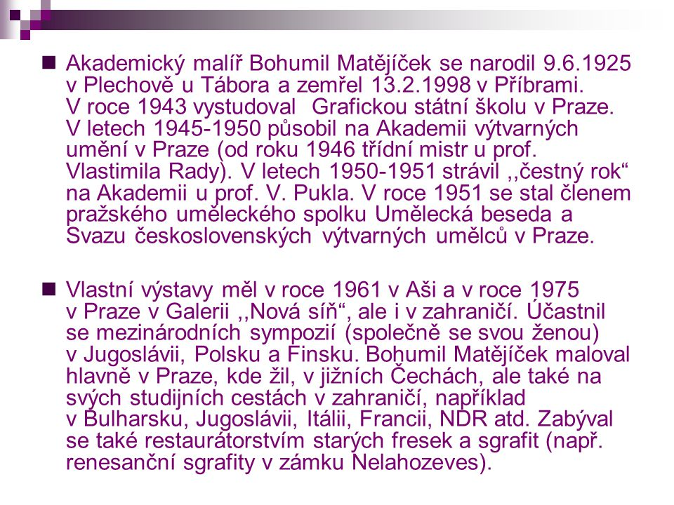 Akademický malíř Bohumil Matějíček se narodil 9. 6