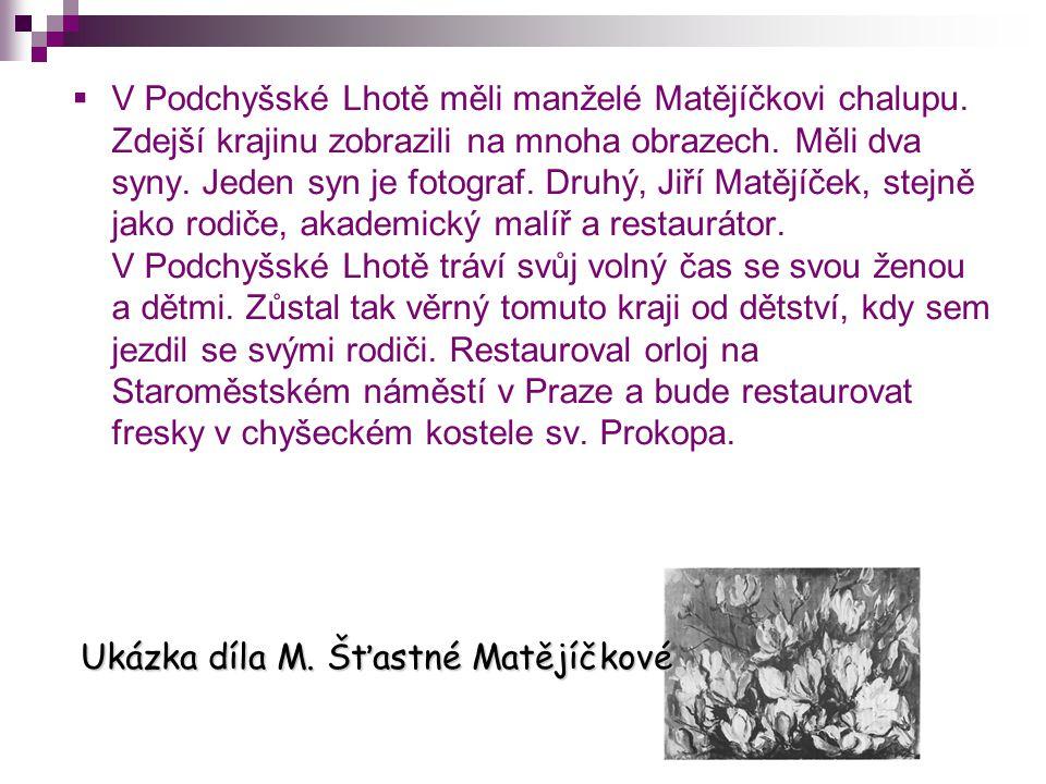 V Podchyšské Lhotě měli manželé Matějíčkovi chalupu