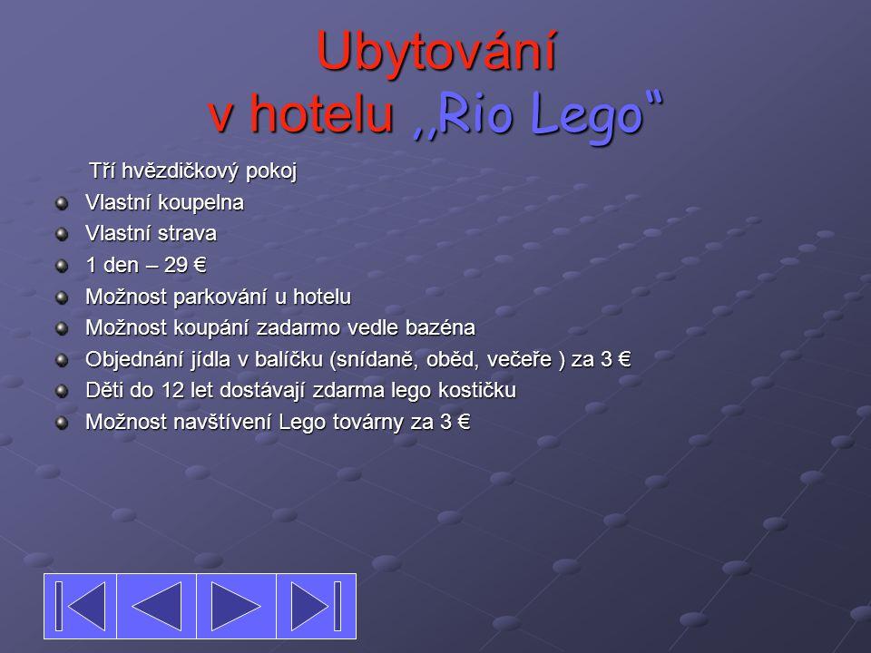 Ubytování v hotelu ,,Rio Lego