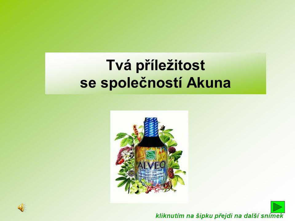 Tvá příležitost se společností Akuna