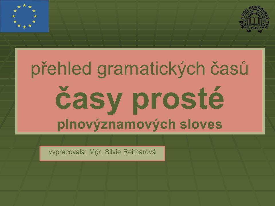 přehled gramatických časů časy prosté plnovýznamových sloves