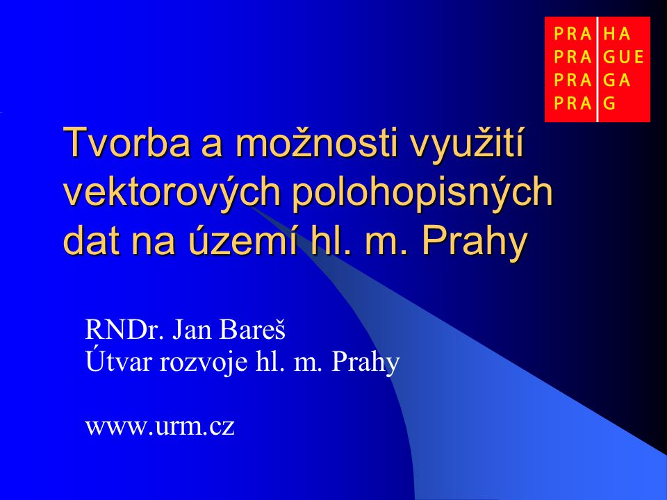 RNDr. Jan Bareš Útvar rozvoje hl. m. Prahy www.urm.cz