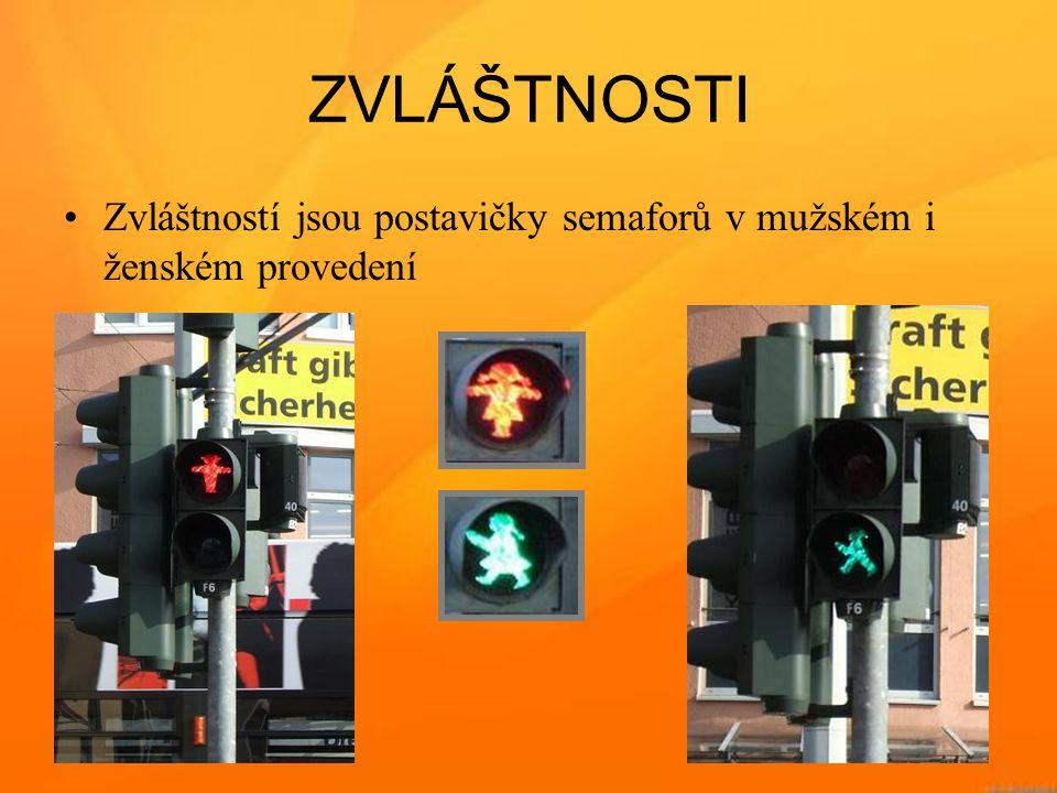 ZVLÁŠTNOSTI Zvláštností jsou postavičky semaforů v mužském i ženském provedení