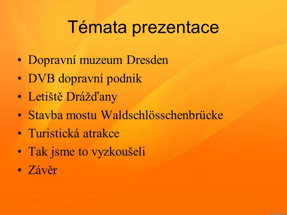 Témata prezentace Dopravní muzeum Dresden DVB dopravní podnik