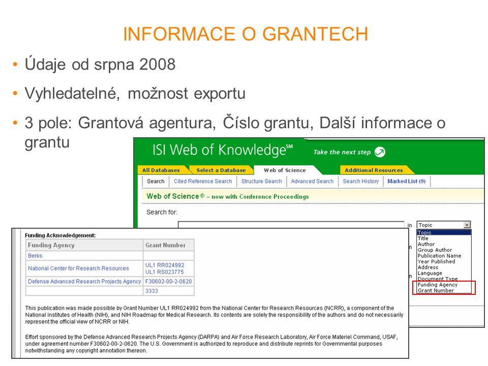 INFORMACE O GRANTECH Údaje od srpna 2008 Vyhledatelné, možnost exportu