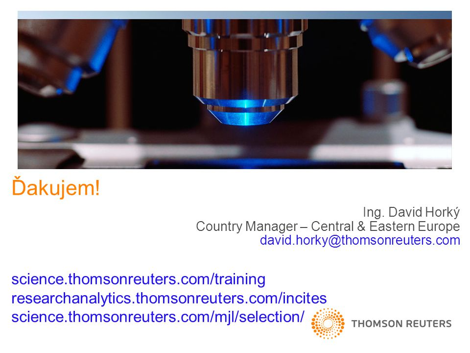 Ďakujem. science. thomsonreuters. com/training researchanalytics