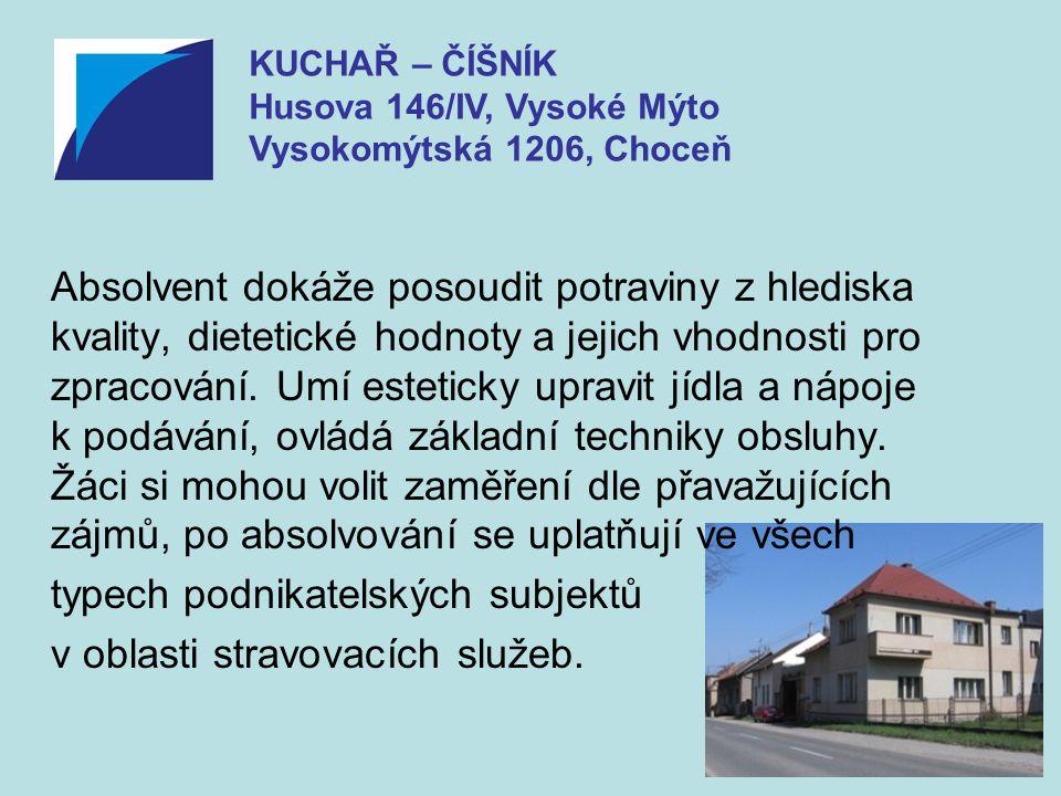 KUCHAŘ – ČÍŠNÍK Husova 146/IV, Vysoké Mýto Vysokomýtská 1206, Choceň