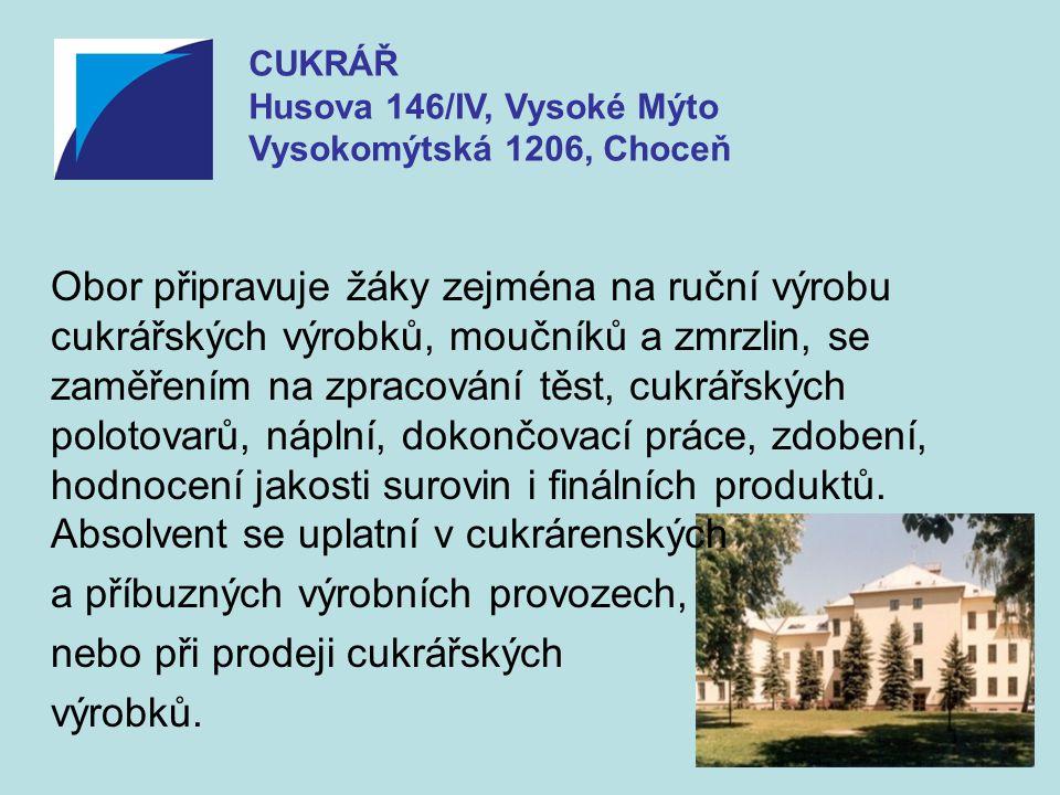 CUKRÁŘ Husova 146/IV, Vysoké Mýto Vysokomýtská 1206, Choceň