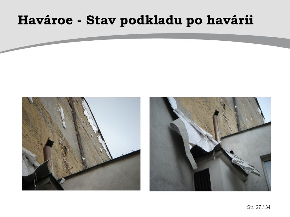 Havároe - Stav podkladu po havárii