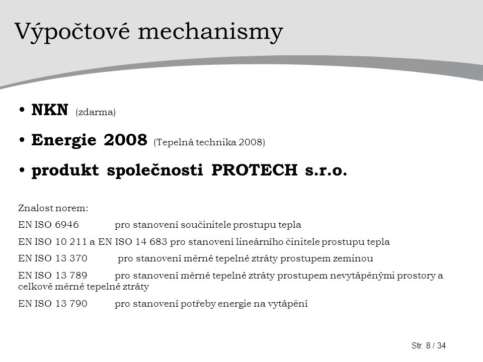 Výpočtové mechanismy NKN (zdarma) Energie 2008 (Tepelná technika 2008)