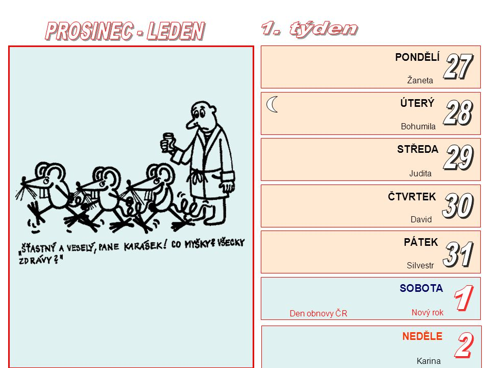 PROSINEC - LEDEN 1. týden 27 28 29 30 31 1 2 PONDĚLÍ ÚTERÝ STŘEDA