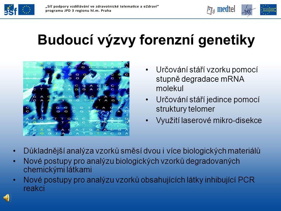 Budoucí výzvy forenzní genetiky
