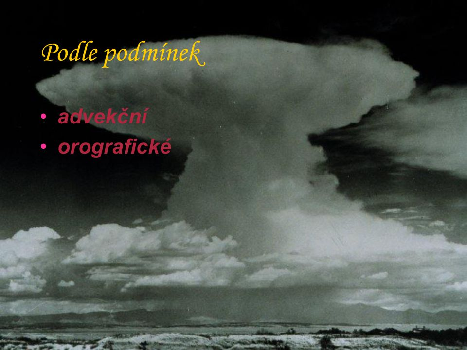Podle podmínek advekční orografické