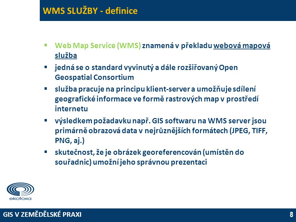 WMS SLUŽBY - definice Web Map Service (WMS) znamená v překladu webová mapová služba.