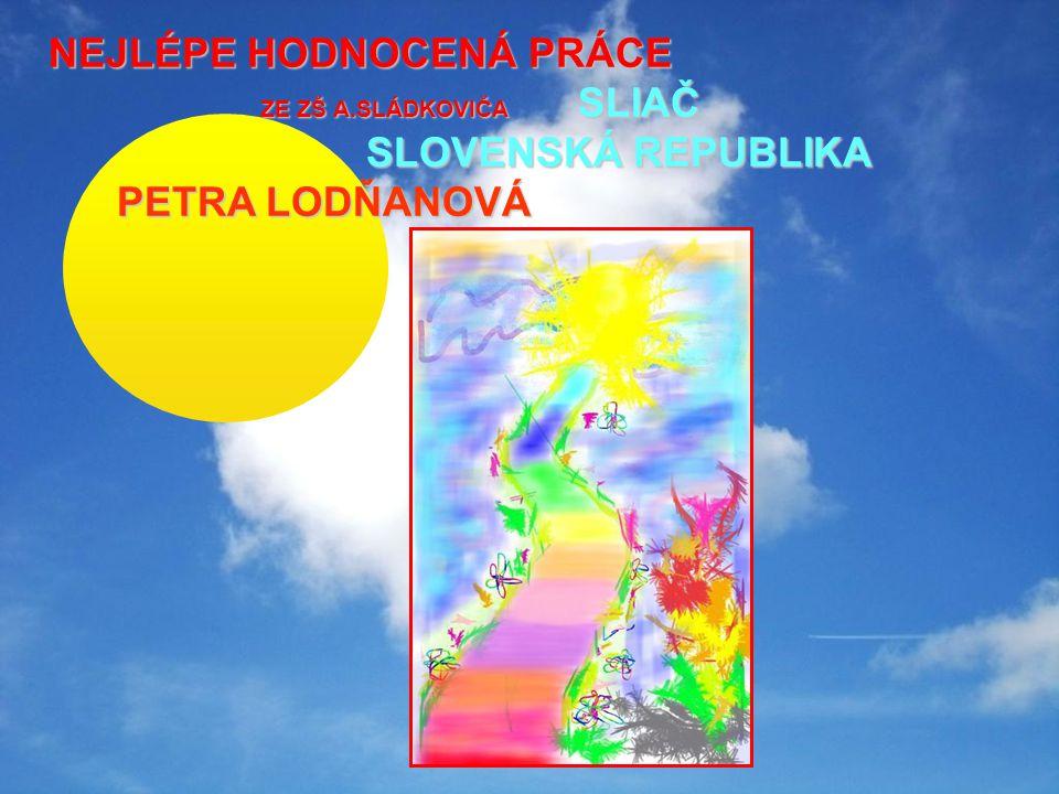 NEJLÉPE HODNOCENÁ PRÁCE ZE ZŠ A.SLÁDKOVIČA SLIAČ SLOVENSKÁ REPUBLIKA