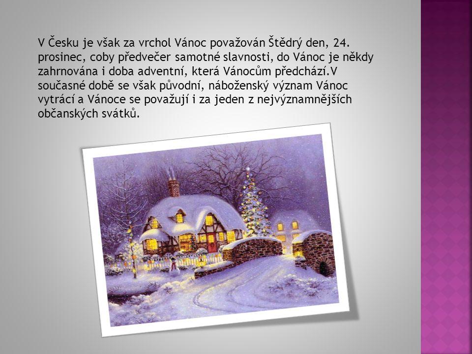 V Česku je však za vrchol Vánoc považován Štědrý den, 24