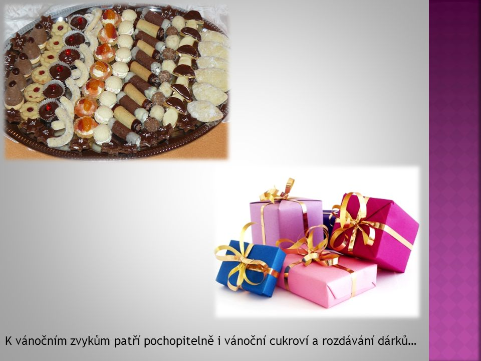 K vánočním zvykům patří pochopitelně i vánoční cukroví a rozdávání dárků…