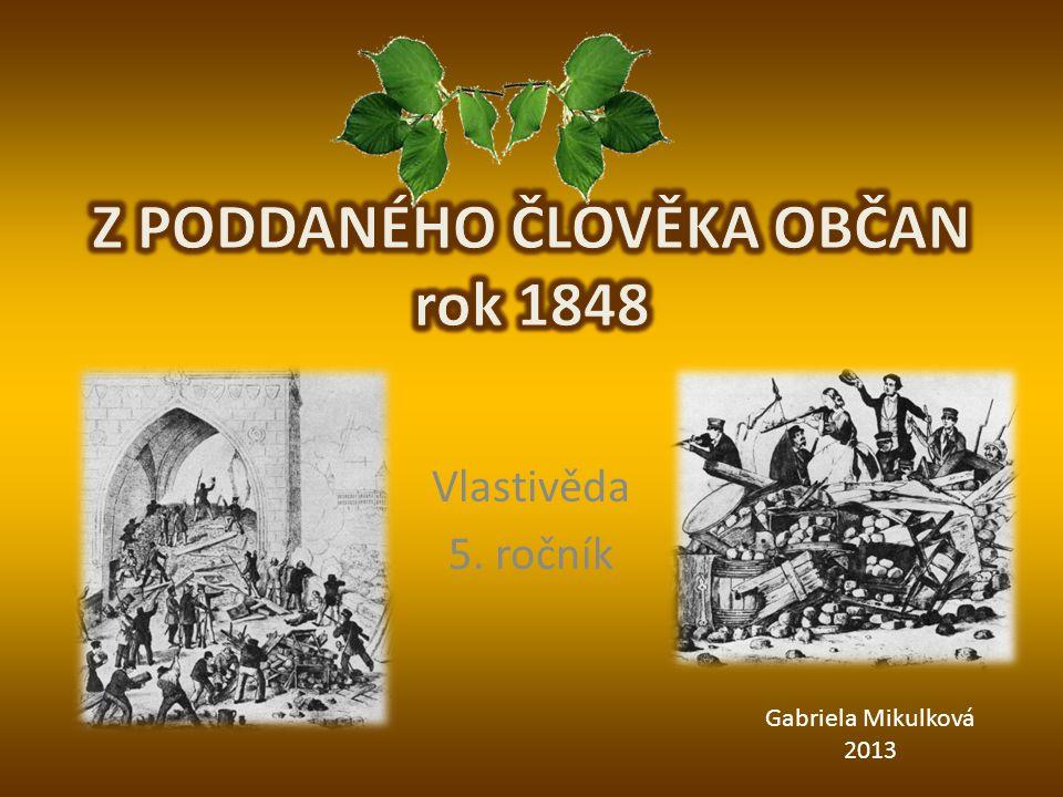 Z PODDANÉHO ČLOVĚKA OBČAN rok 1848