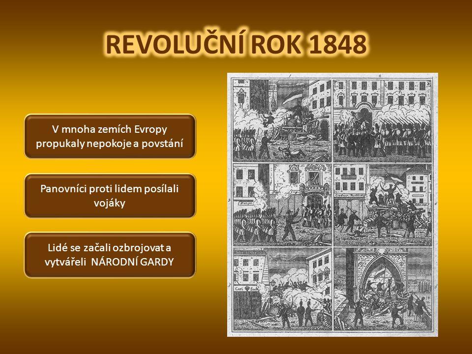 REVOLUČNÍ ROK 1848 V mnoha zemích Evropy propukaly nepokoje a povstání