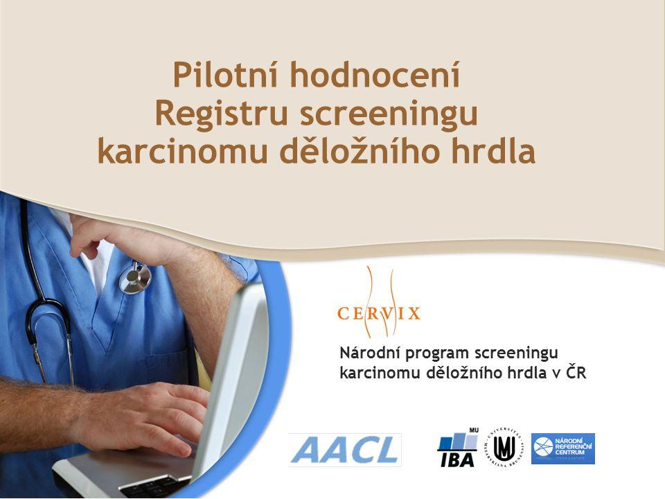 Pilotní hodnocení Registru screeningu karcinomu děložního hrdla