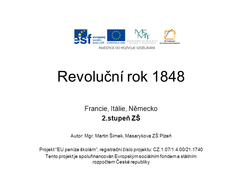 Revoluční rok 1848 Francie, Itálie, Německo 2.stupeň ZŠ
