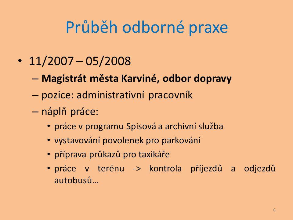 Průběh odborné praxe 11/2007 – 05/2008