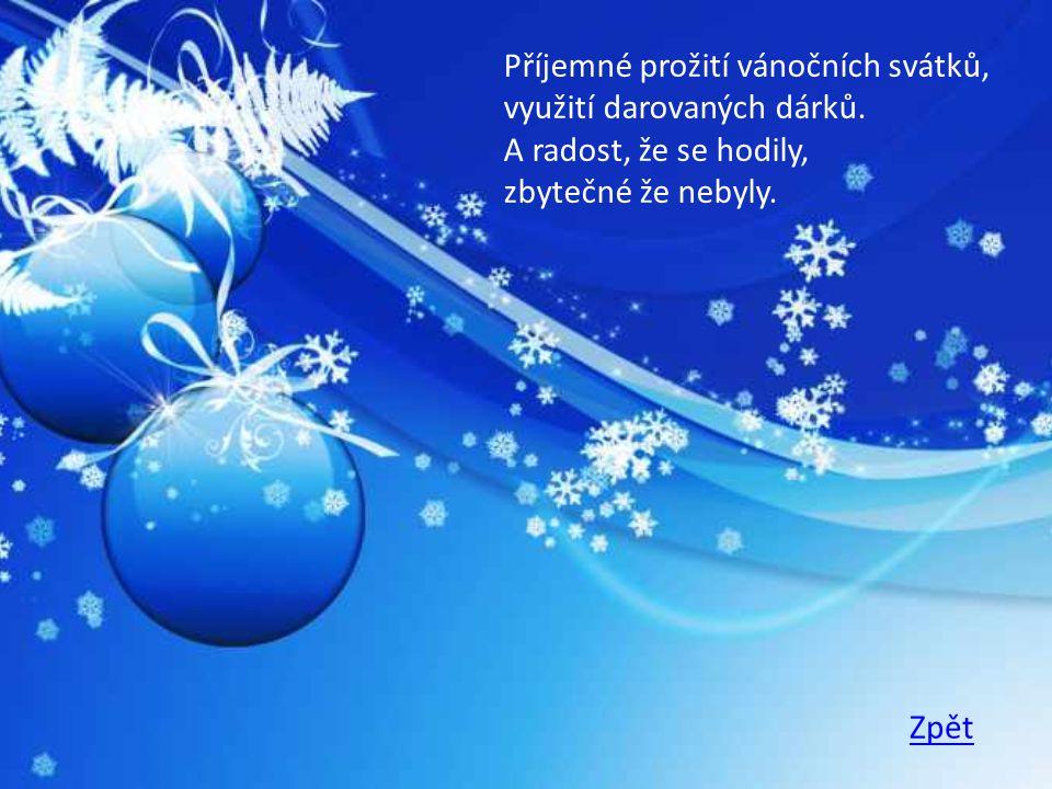 Příjemné prožití vánočních svátků, využití darovaných dárků