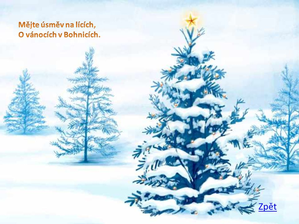 Mějte úsměv na lících, O vánocích v Bohnicích. Zpět