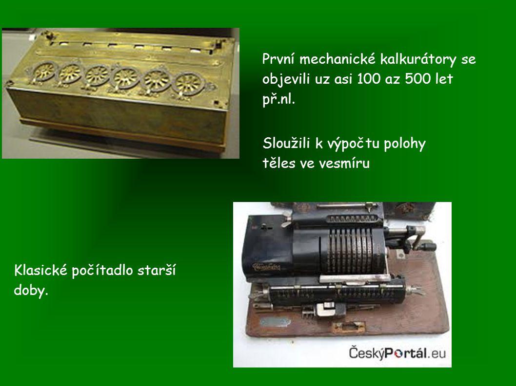 První mechanické kalkurátory se objevili uz asi 100 az 500 let př.nl.