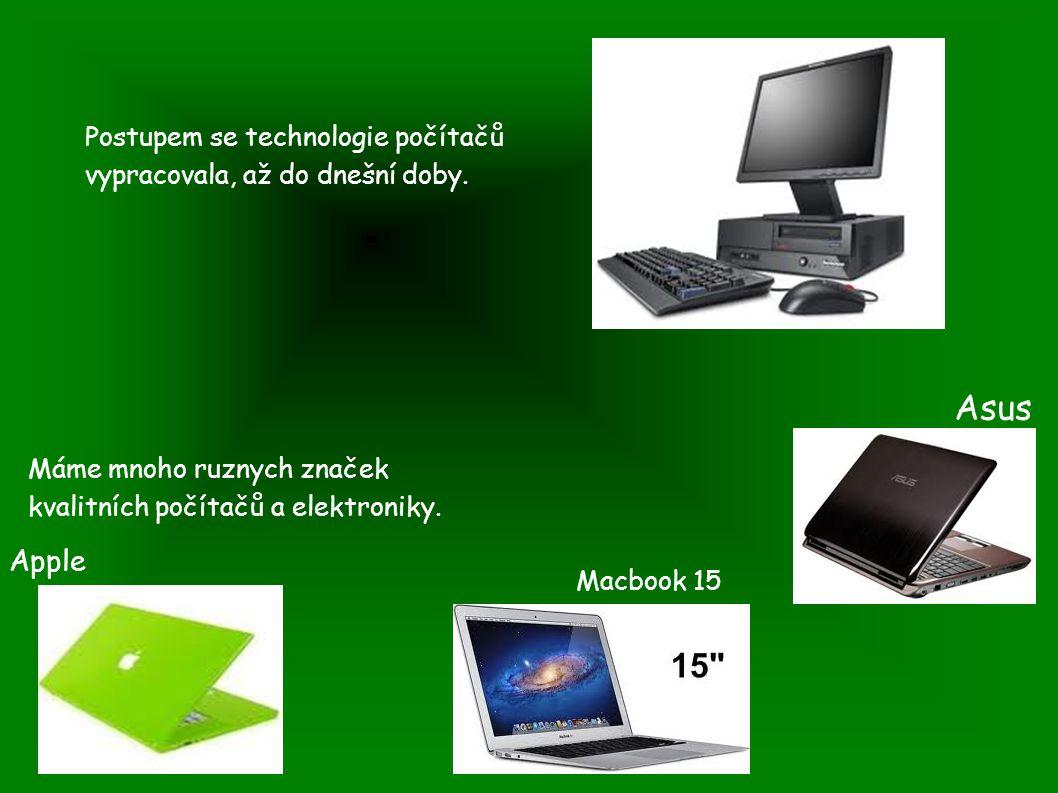 Postupem se technologie počítačů vypracovala, až do dnešní doby.