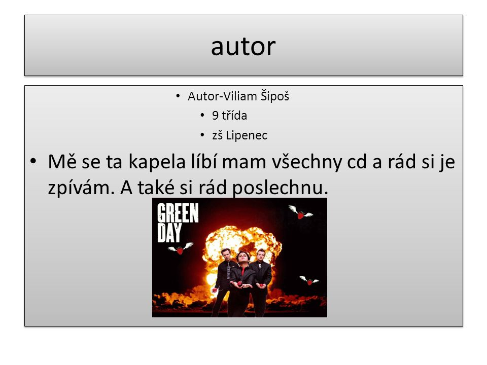 autor Autor-Viliam Šipoš. 9 třída. zš Lipenec.