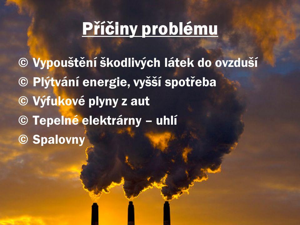 Příčiny problému Vypouštění škodlivých látek do ovzduší