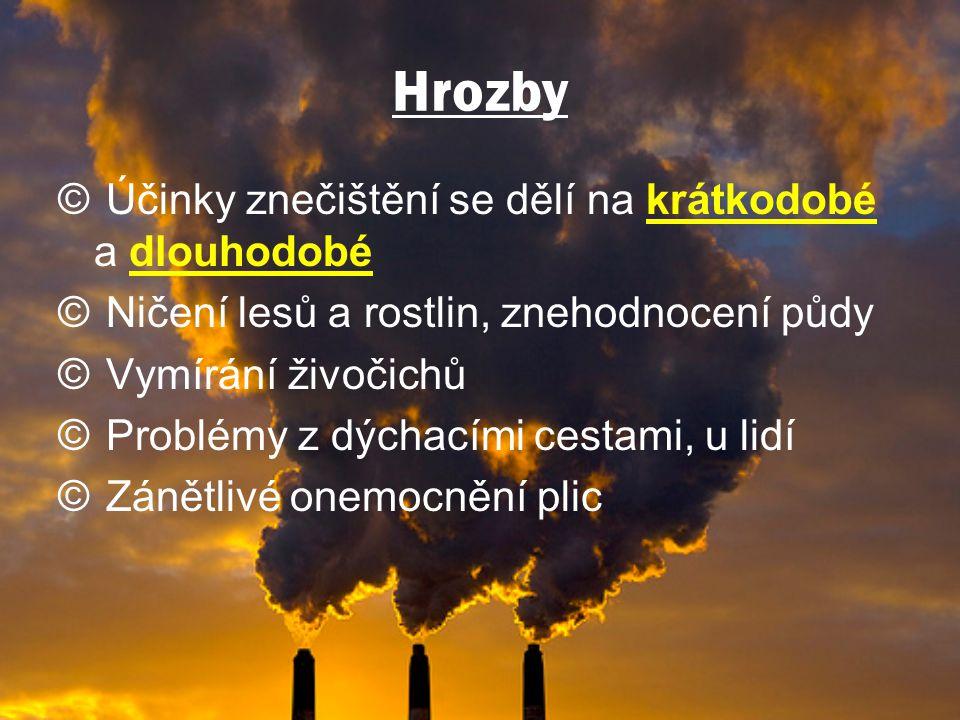 Hrozby Účinky znečištění se dělí na krátkodobé a dlouhodobé
