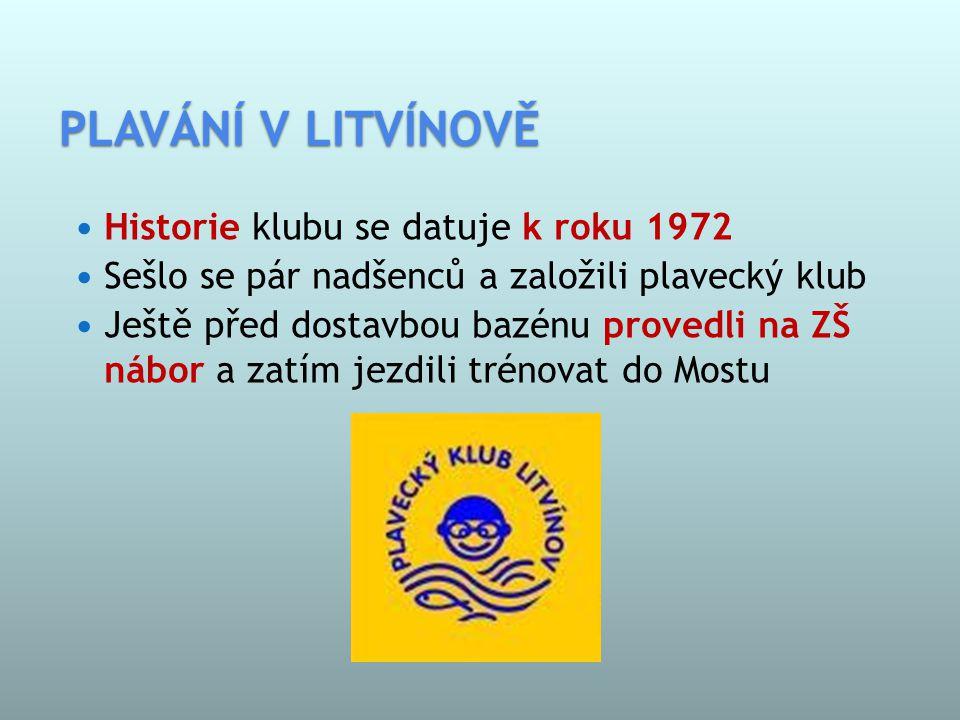 PLAVÁNÍ V LITVÍNOVĚ Historie klubu se datuje k roku 1972