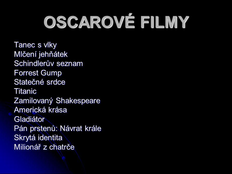 OSCAROVÉ FILMY Tanec s vlky Mlčení jehňátek Schindlerův seznam