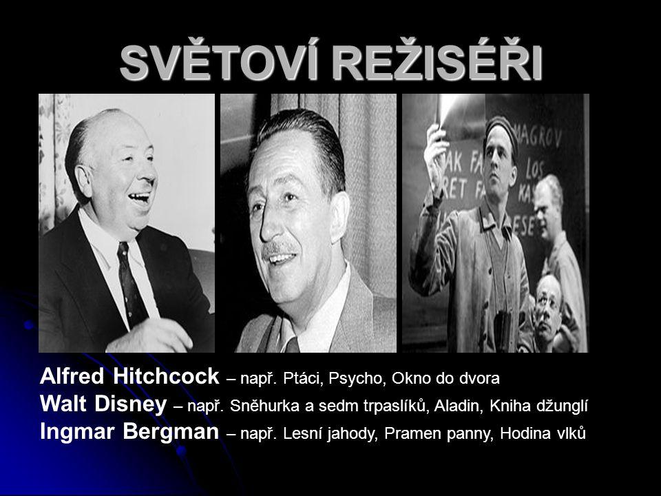 SVĚTOVÍ REŽISÉŘI Alfred Hitchcock – např. Ptáci, Psycho, Okno do dvora