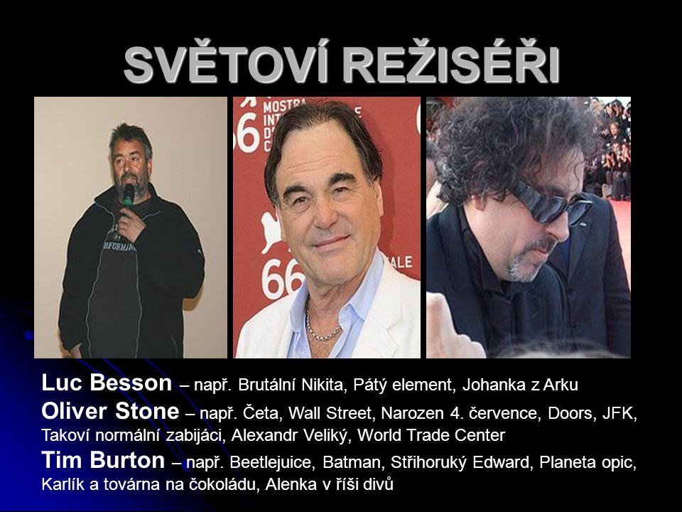SVĚTOVÍ REŽISÉŘI Luc Besson – např. Brutální Nikita, Pátý element, Johanka z Arku.