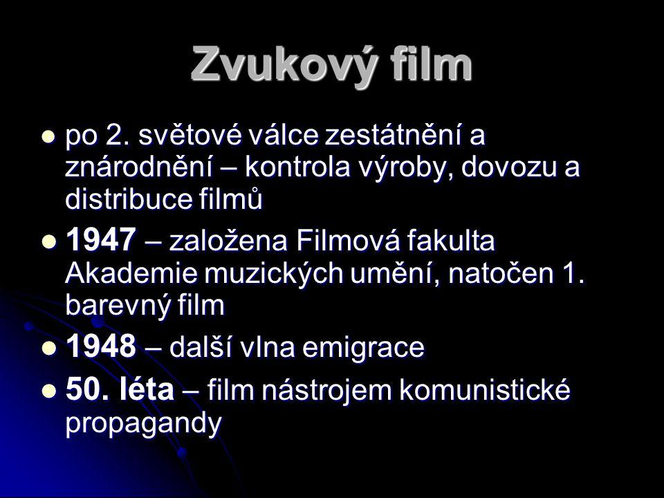 Zvukový film po 2. světové válce zestátnění a znárodnění – kontrola výroby, dovozu a distribuce filmů.