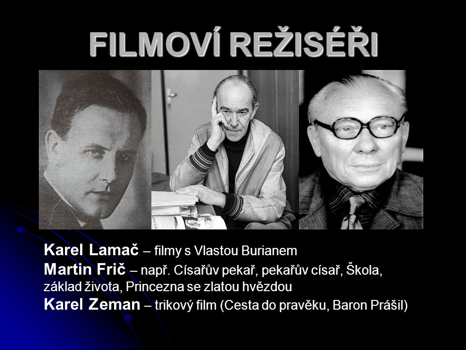 FILMOVÍ REŽISÉŘI Karel Lamač – filmy s Vlastou Burianem